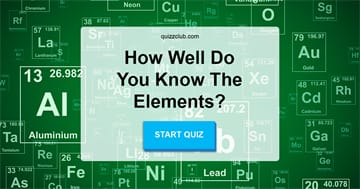 Science Quiz Test: How well do you know the elements?