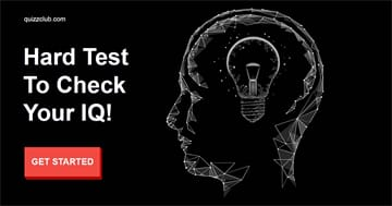 IQ Quiz Test: If You Pass This Insanely Hard Test You Have The Highest Possible IQ Score