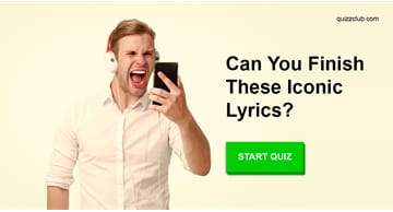 Culture Quiz Test: Only 1 In 10 People Can Finish These Iconic Lyrics
