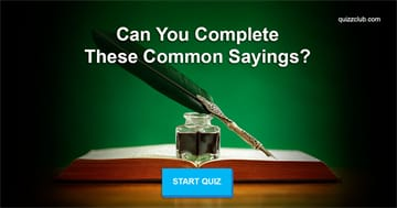 language Quiz Test: Only 25% Of People Can Accurately Complete These Common Sayings