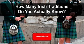 Culture Quiz Test: How Many Irish Traditions Do You Actually Know?