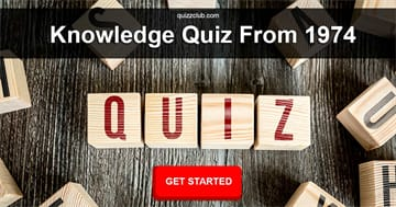 knowledge Quiz Test: No One Can Score At Least 15/30 In This Knowledge Quiz From 1974
