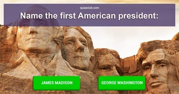 History Quiz Test: Do You Remember The Nation's First Presidents?
