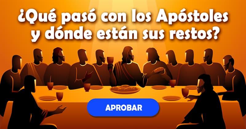 Historia Quiz Test: ¿Qué pasó con los Apóstoles y dónde están sus restos?