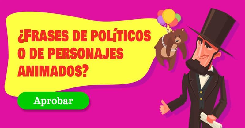 Películas y TV Quiz Test: ¿Frases de políticos o de personajes animados?