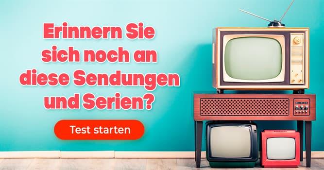Film & Fernsehen Quiz-Test: TV-Retro-Quiz