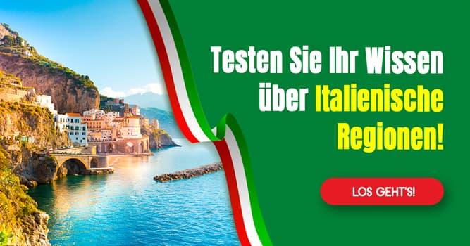Geographie Quiz-Test: Quiz: Italienische Regionen