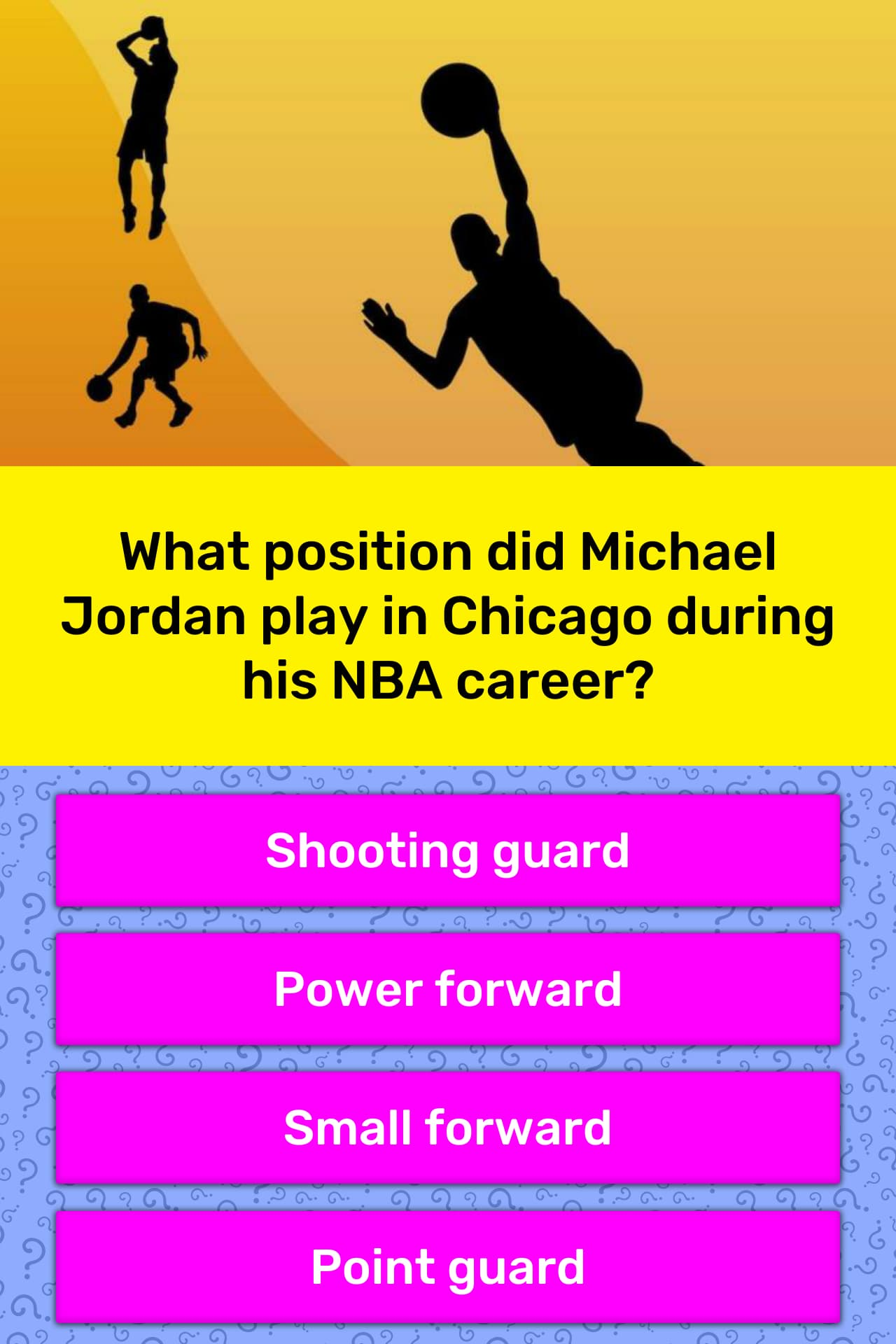 erección Certificado Cilios  What position did Michael Jordan... | Trivia Answers | QuizzClub