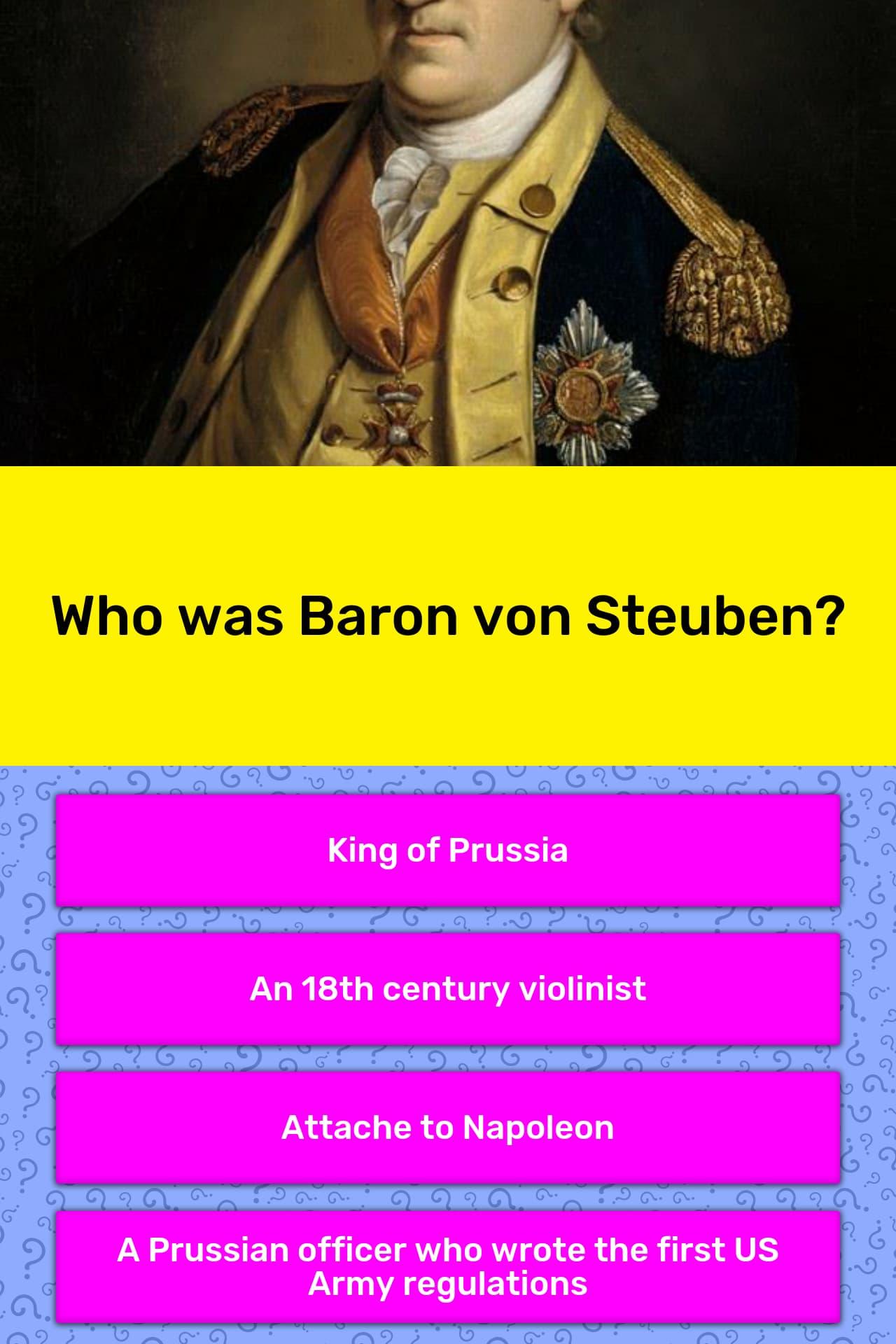 Who was Baron von Steuben? | Trivia Answers | QuizzClub