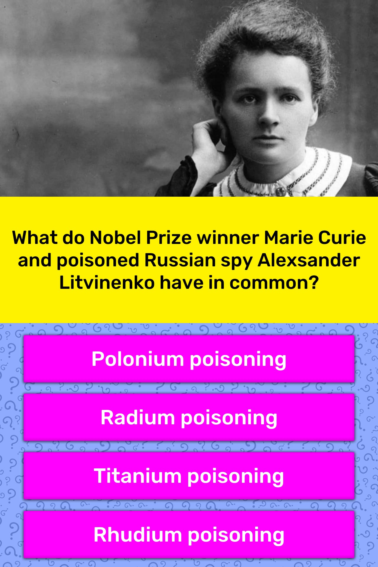 What do Nobel Prize winner Marie      Trivia Answers   QuizzClub