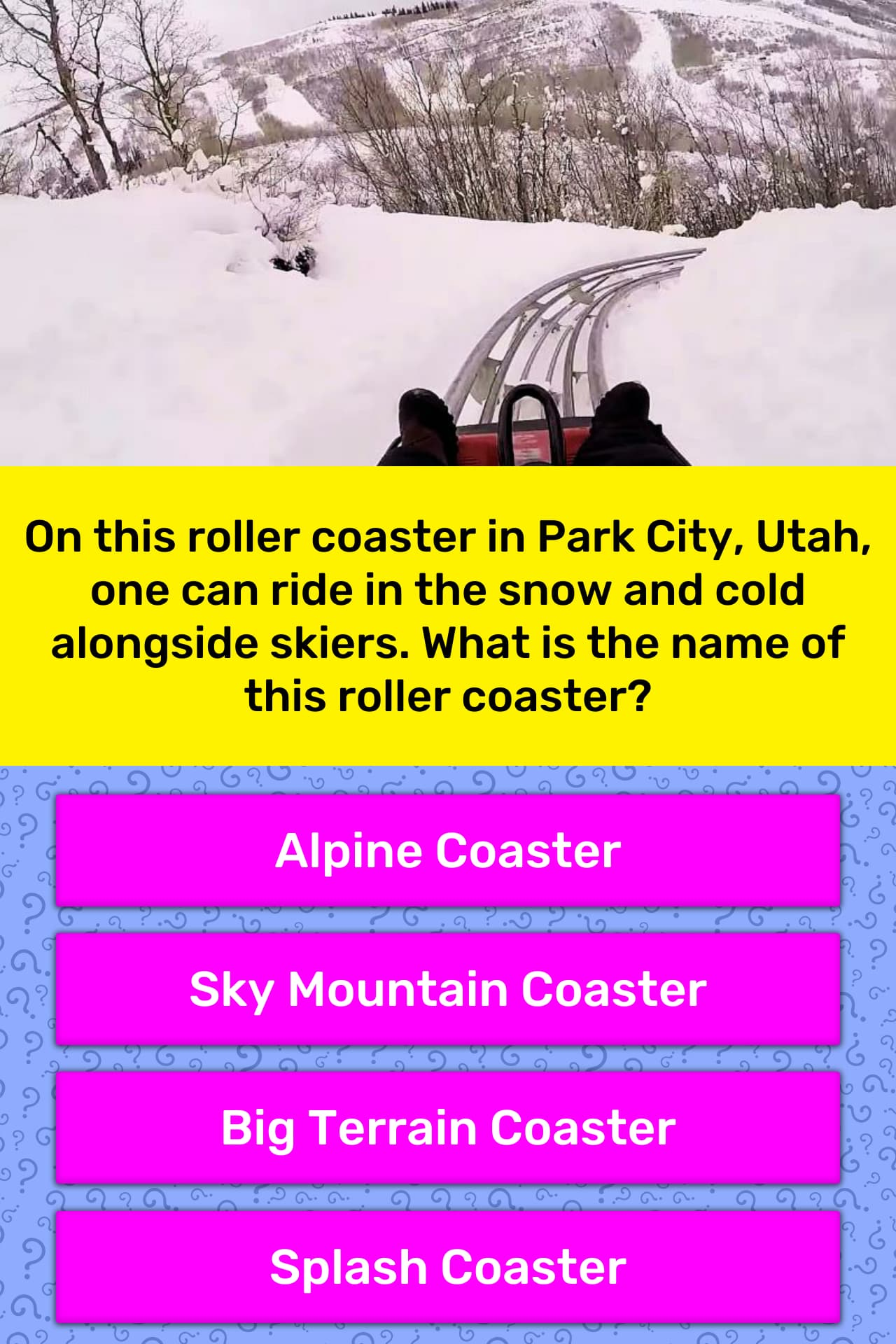 On this roller coaster in Park City,    | Trivia Answers
