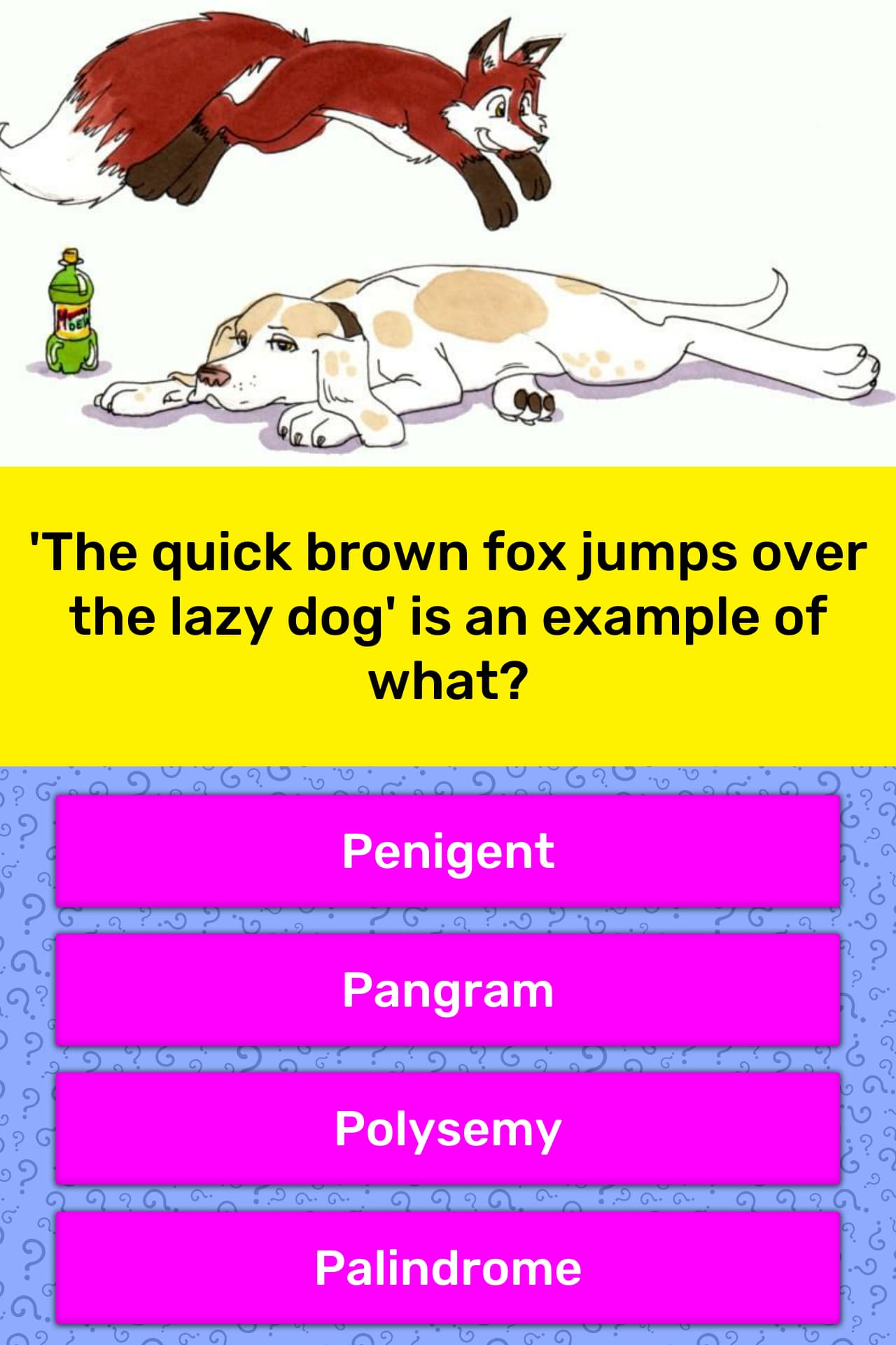 The quick brown fox jumps over the      Trivia Answers