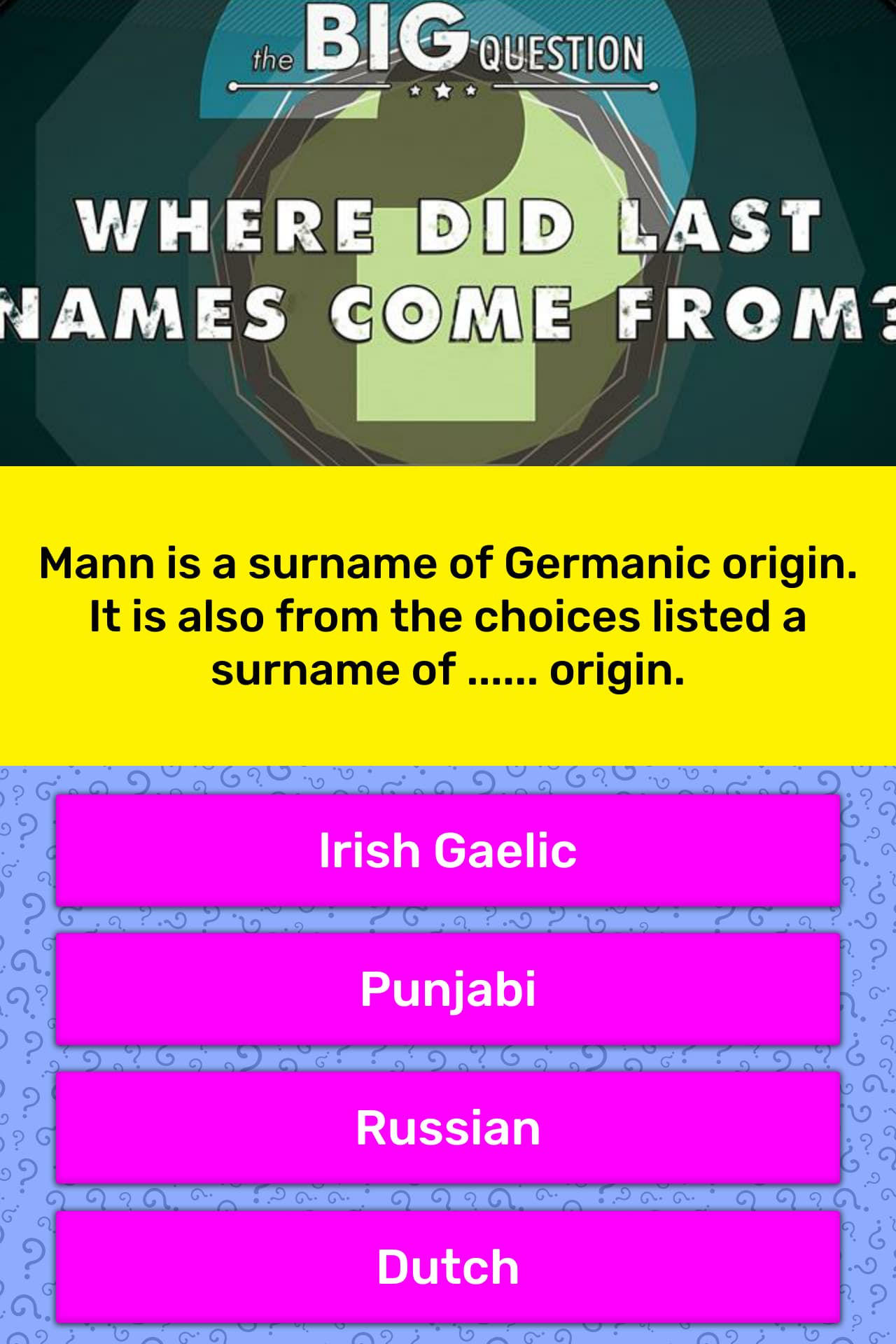 Mann is a surname of Germanic    | Trivia Questions | QuizzClub