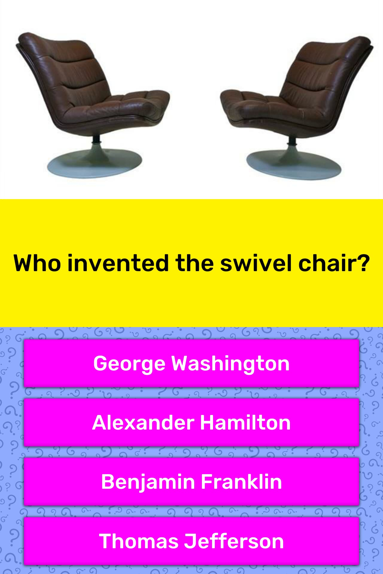 Enjoyable Who Invented The Swivel Chair Trivia Questions Quizzclub Ocoug Best Dining Table And Chair Ideas Images Ocougorg