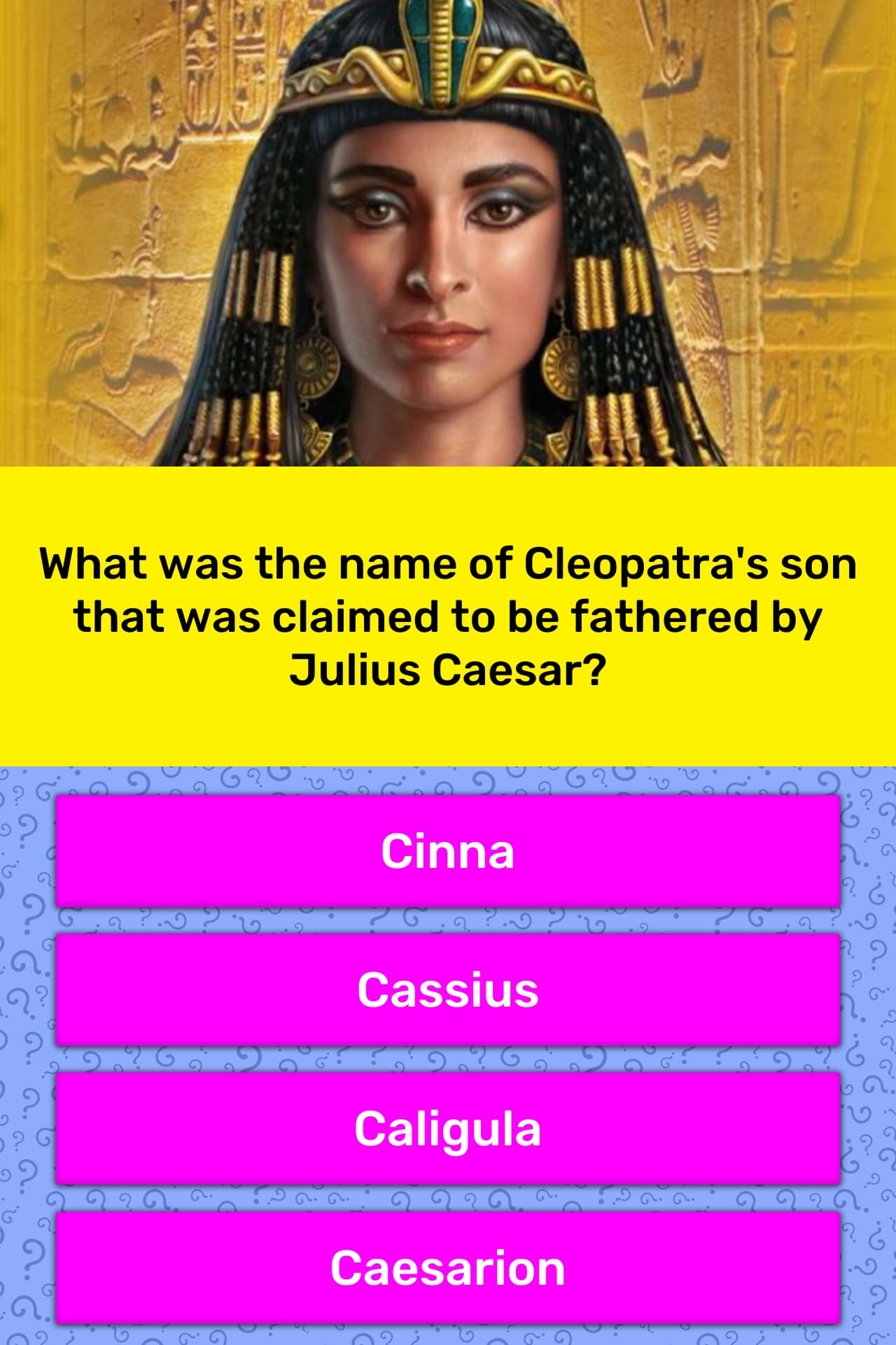 What Was The Name Of Cleopatras Son Trivia Answers Quizzclub