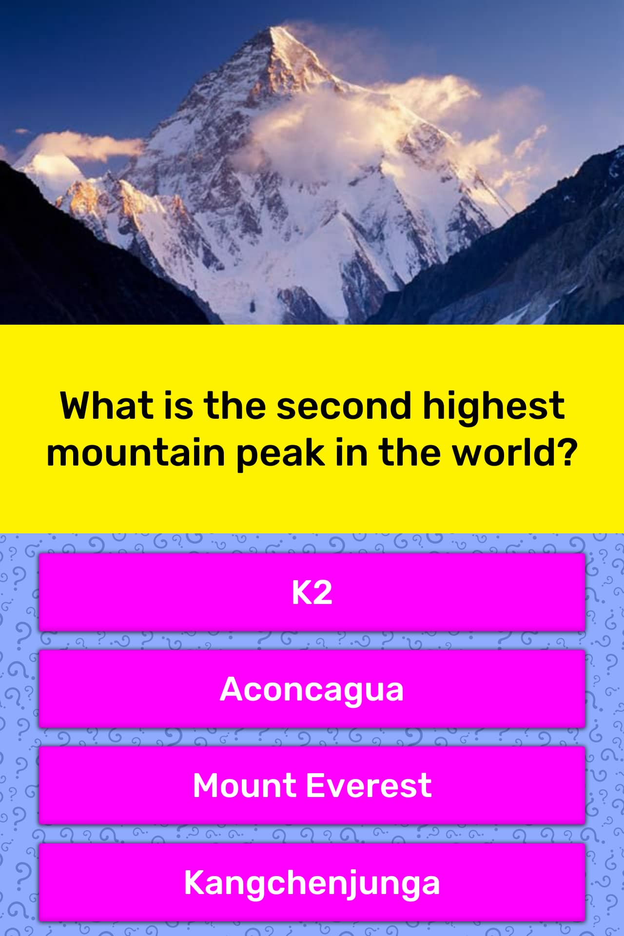 What is the second highest mountain... | Trivia Answers ...