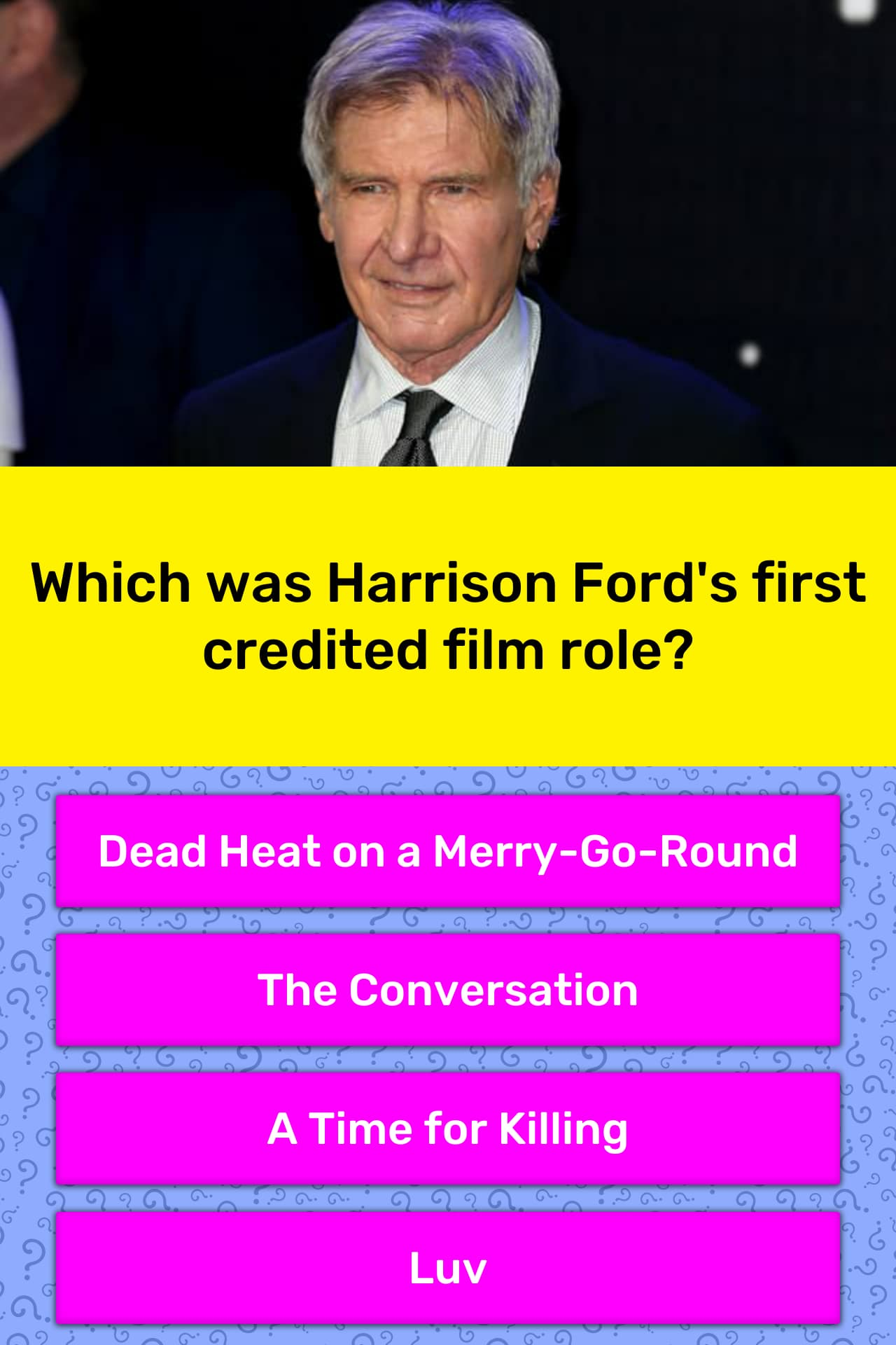 Which was Harrison Ford's first    | Trivia Answers | QuizzClub