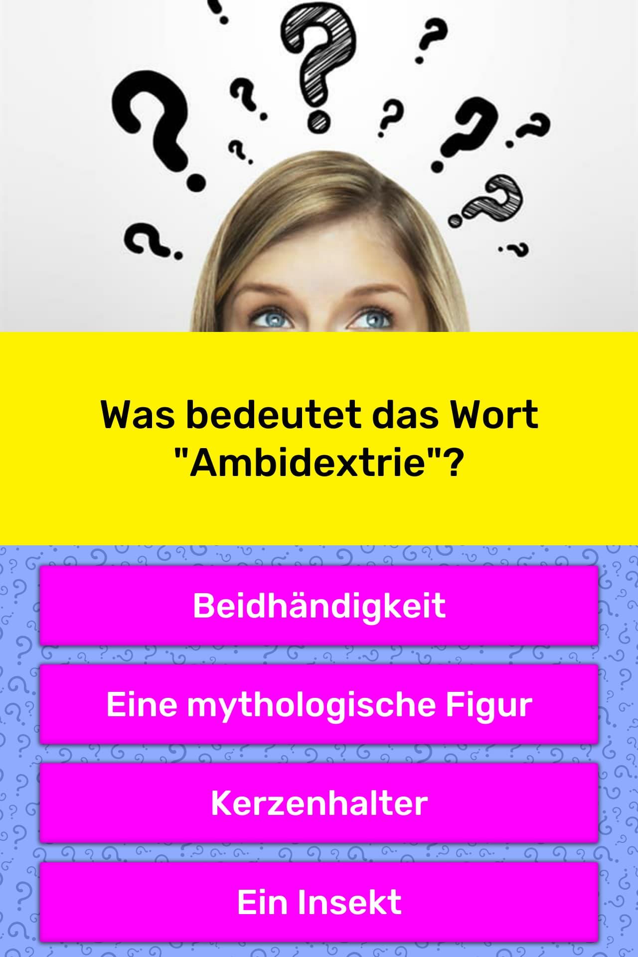 Was bedeutet das Wort Ambidextrie? | Quizfragen | QuizzClub