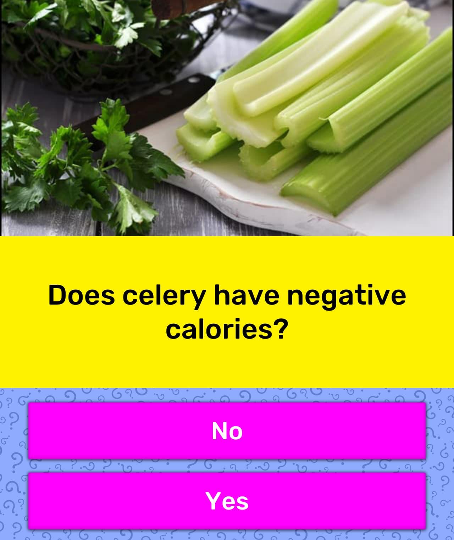 Does Celery Have Negative Calories Trivia Answers Quizzclub