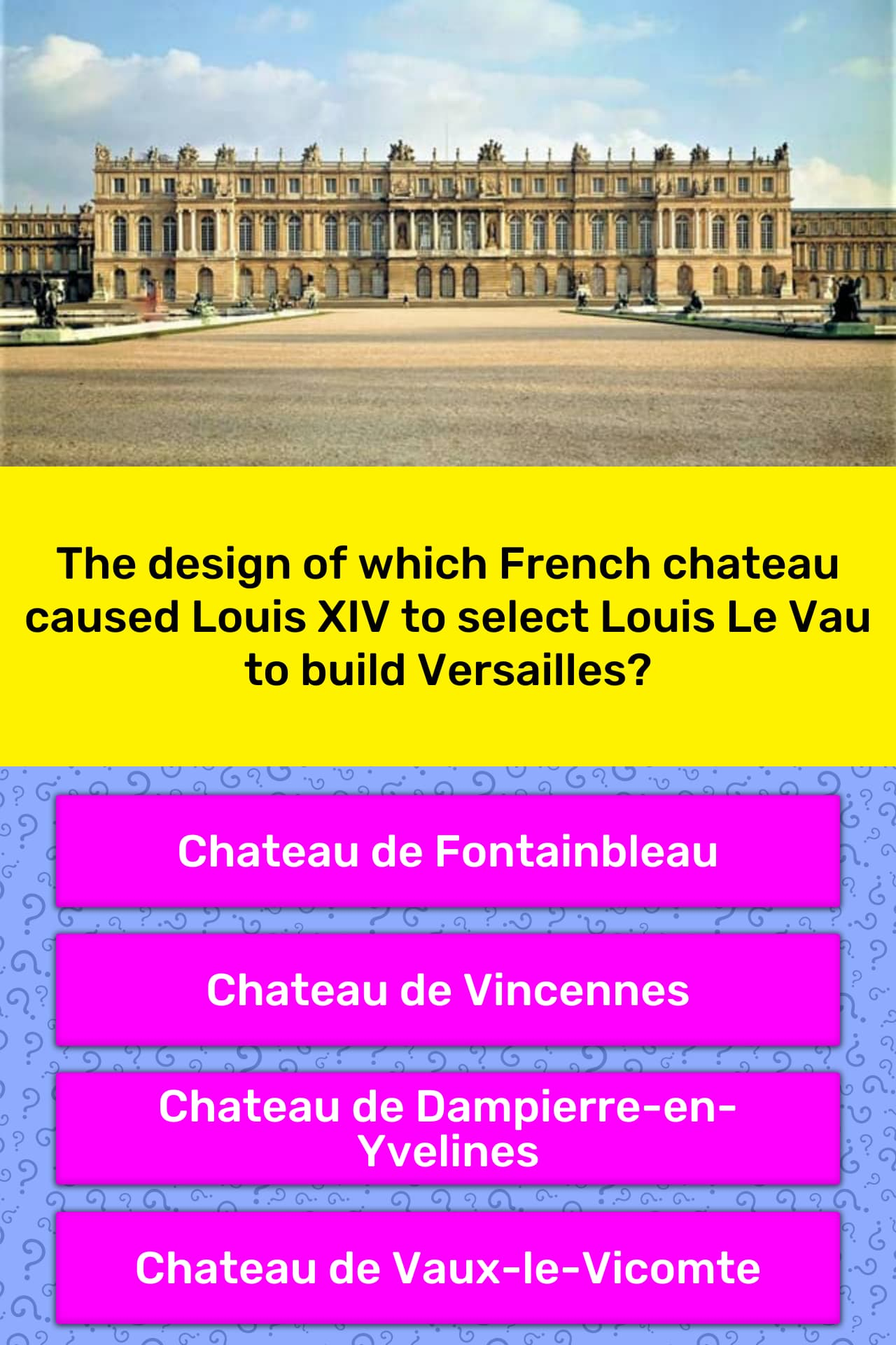 The Design Of Which French Chateau Trivia Answers