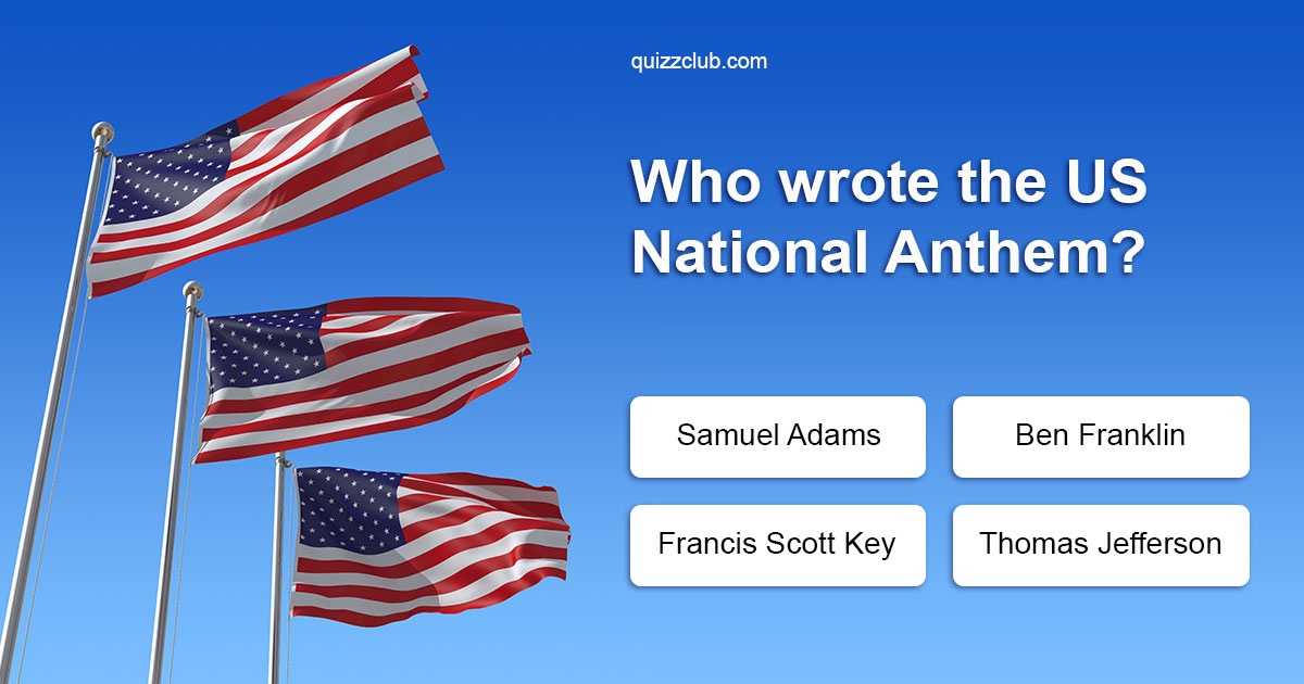 Who wrote the US National Anthem?   Trivia Questions ...