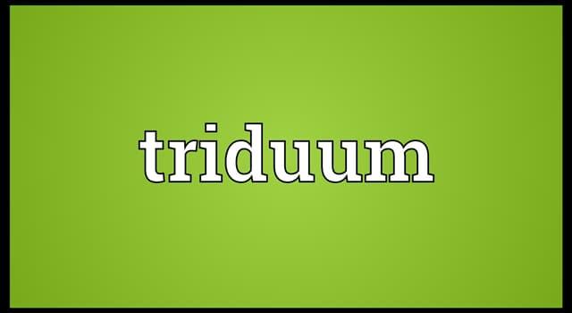 Culture Trivia Question: What is the Paschal Triduum?