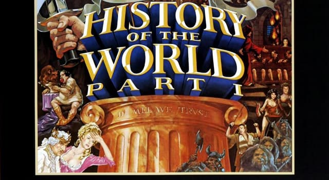 Movies & TV Trivia Question: Who directed and starred in the 1981 film 'History of the World, Part 1'?