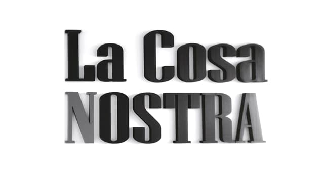 "Culture Trivia Question: What organisation is also known as ""La Cosa Nostra""?"