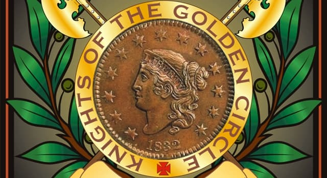 History Trivia Question: Who were the Knights of the Golden Circle?