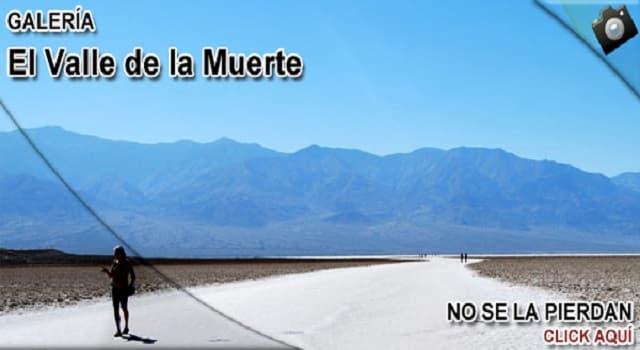 Geografía Pregunta Trivia: ¿En cuál de estos desiertos se encuentra el Valle de la Muerte?