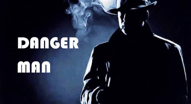 """Movies & TV Trivia Question: What was the name of the British secret agent played by Patrick McGoohan on the British TV show """"Danger Man""""?"""