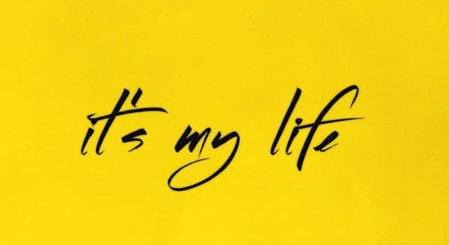 """Kultur Wissensfrage: Von wem wurde 2000 das Lied """"It's My Life"""" veröffentlicht?"""
