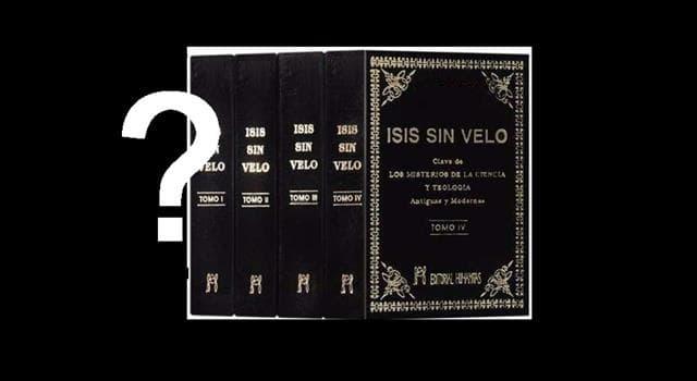 """Cultura Pregunta Trivia: ¿Quién escribió la obra literaria: """"Isis sin velo""""?"""