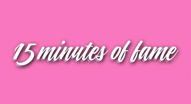 "Culture Trivia Question: Which artist coined the term ""15 minutes of fame""?"