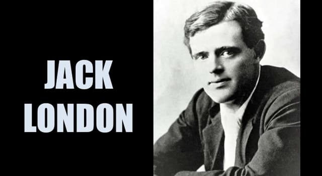 Culture Trivia Question: What nationality was the writer Jack London?
