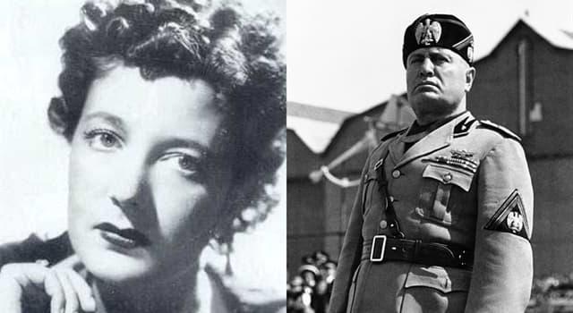 History Trivia Question: Who was Benito Mussolini's mistress?