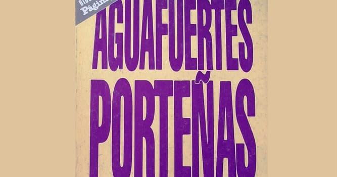 """Cultura Pregunta Trivia: ¿Quién escribía la sección """"Aguafuertes Porteñas"""" del diario """"El Mundo""""?"""